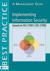Implementing Information Security Based on ISO 27001/ISO 27002 (2009)