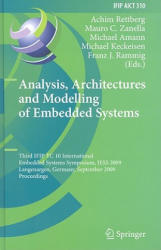 Analysis, Architectures and Modelling of Embedded Systems - Achim Rettberg, Mauro C. Zanella, Michael Amann, Michael Keckeisen (2009)