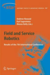 Field and Service Robotics - Alonzo Kelly, Karl Iagnemma, Andrew Howard (2010)