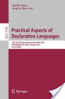 Practical Aspects of Declarative Languages - 14th International Symposium, PADL 2012, Philadelphia, PA, USA, January 23-24 2012. Proceedings (2012)