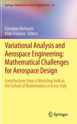 Variational Analysis and Aerospace Engineering: Mathematical Challenges for Aerospace Design - Contributions from a Workshop Held at the School of Ma (2012)