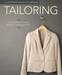 Illustrated Guide to Sewing: Tailoring - Peg Couch (2011)