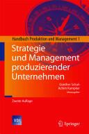 Strategie Und Management Produzierender Unternehmen - Günther Schuh, Achim Kampker (2011)