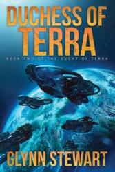 Duchess of Terra - GLYNN STEWART (ISBN: 9781988035468)