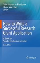 How to Write a Successful Research Grant Application - A Guide for Social and Behavioral Scientists (2010)