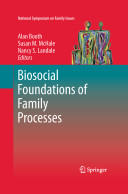 Biosocial Foundations of Family Processes (2010)