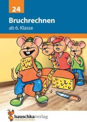 Bruchrechnen ab 6. Klasse - Adolf Hauschka, Heike Hünemann-Rottstegge, Linda Neumann (2006)