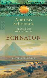 Im Lande des Falkengottes: Echnaton - Andreas Schramek (2003)