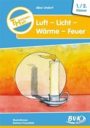 Themenheft Luft-Licht-Wrme-Feuer. 1. /2. Klasse. Kopiervorlagen. Grundschule und Frderschule (2004)