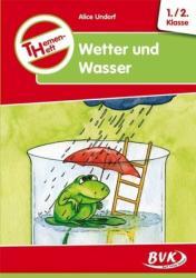 Themenheft Wetter und Wasser. 1. /2. Klasse. Kopiervorlagen. Grundschule und Frderschule (2004)