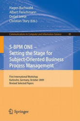 S-BPM ONE: Setting the Stage for Subject-Oriented Business Process Management (2010)