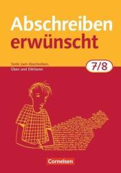Abschreiben erwnscht. 7. /8. Schuljahr. Trainingsheft. Neubearbeitung (2006)