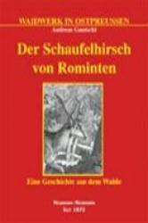 Der Schaufelhirsch von Rominten - Andreas Gautschi (2005)