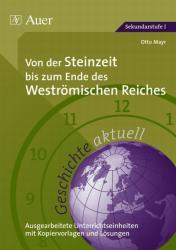 Geschichte aktuell, Band 1. Von der Steinzeit bis zum Ende des Westrmischen Reiches (2011)