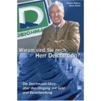 Warum sind Sie reich, Herr Deichmann? - Andreas Malessa, Hanna Schott (2006)
