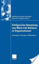 Erfolgreiche Umsetzung Von Work-Life-Balance in Organisationen - Strategien, Konzepte, Massnahmen (2007)