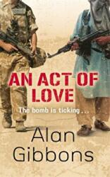 Act of Love - Alan Gibbons (2012)