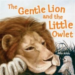 Gentle Lion and Little Owlet - A Tale of an Unlikely Friendship (2012)