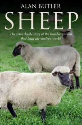 Sheep - The Remarkable Story of the Humble Animal That Built the Modern World (2010)