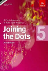 Joining the Dots, Book 5 (Piano) - Alan Bullard (2010)