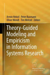 Theory-Guided Modeling and Empiricism in Information Systems Research (2011)