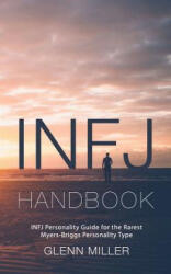 Infj Handbook: Infj Personality Guide for the Rarest Myers-Briggs Personality Type (ISBN: 9781983178689)