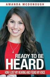 Ready to Be Heard: How I Lost My Hearing and Found My Voice (ISBN: 9781982201098)