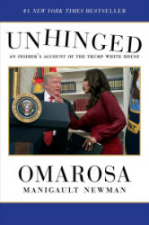 Unhinged: An Insider's Account of the Trump White House (ISBN: 9781982109707)