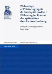 Philostorge et l'historiographie de l'Antiquit tardive / Philostorg im Kontext der sptantiken Geschichtsschreibung (ISBN: 9783515096966)