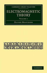 Electromagnetic Theory - Oliver Heaviside (ISBN: 9781108032155)