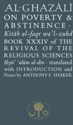 Al-Ghazali on Poverty and Abstinence - Book XXXIV of the Revival of the Religious Sciences (ISBN: 9781903682814)