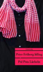 Pol Pots Lächeln - Peter Fröberg Idling, Andrea Fredriksson-Zederbauer (ISBN: 9783293206977)
