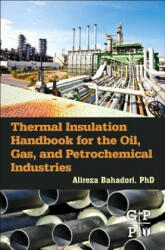 Thermal Insulation Handbook for the Oil, Gas, and Petrochemi - Alireza Bahadori (ISBN: 9780128000106)