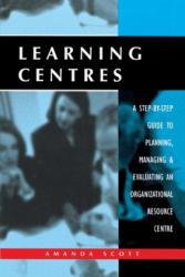 Learning Centres - Amanda Scott (ISBN: 9780749430511)