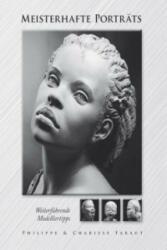 Meisterhafte Porträts - Philippe Faraut, Chlarisse Faraut, Rita Kloosterziel (ISBN: 9783936489453)