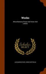 Alexander Pope, Owen Ruffhead - Works - Alexander Pope, Owen Ruffhead (ISBN: 9781346013893)