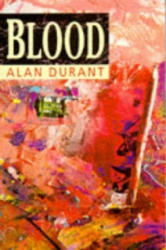 Alan Durant - Blood - Alan Durant (ISBN: 9780099923305)
