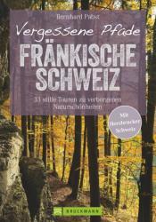 Vergessene Pfade Fränkische Schweiz - Andreas Bruch, Björn Stapelfeldt (ISBN: 9783765452055)