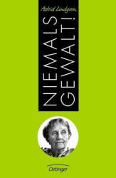 Niemals Gewalt! - Astrid Lindgren, Andrea Pieper, Anna-Liese Kornitzky (ISBN: 9783789107894)