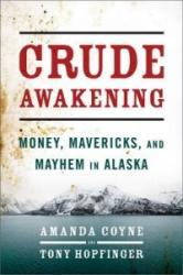 Crude Awakening - Amanda Coyne, Tony Hopfinger (ISBN: 9781568584478)