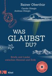 Was glaubst du? - Rainer Oberthür, Carolin Obieglo, Andreas Obieglo (ISBN: 9783466371952)
