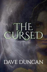 Dave Duncan - Cursed - Dave Duncan (ISBN: 9781497640306)