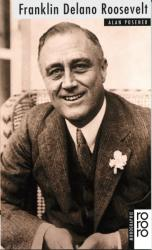 Franklin Delano Roosevelt - Alan Posener (1999)