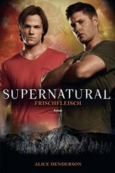 Supernatural: Frischfleisch (ISBN: 9783833232688)