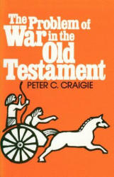 The Problem of War in the Old Testament (ISBN: 9780802817426)