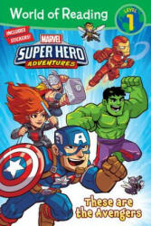 World of Reading Super Hero Adventures: These Are the Avengers (Level 1) - Alexandra C. West, Marvel Press Artist, Derek Laufman (ISBN: 9781368023535)