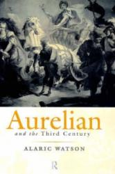Aurelian and the Third Century - Alaric Watson (ISBN: 9780415072489)