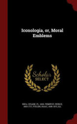 Iconologia, Or, Moral Emblems (ISBN: 9781297491252)