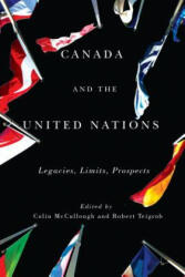 Canada and the United Nations - McCullough, Colin (York University, Canada McMaster University, Canada McMaster University, Canada McMaster University, Canada McMaster University, Ca (ISBN: 9780773548251)