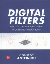 Digital Filters: Analysis, Design, and Signal Processing Applications - Andreas Antoniou (ISBN: 9780071846035)